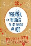 Vrienden vrijheid en het volgen van God