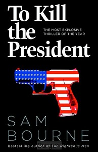 Bourne*To Kill the President