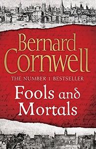 Cornwell*Fools and Mortals