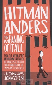Jonasson*Hitman Anders and the Meaning of it