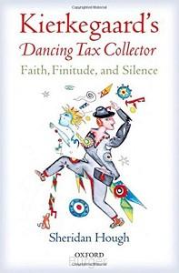 Kierkegaard's Dancing Tax Collector