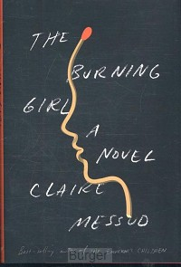 Messud*The Burning Girl - A Novel