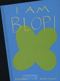 Herve Tullet: I am Blop!
