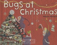 Beatrice Alemagna: Bugs at Christmas