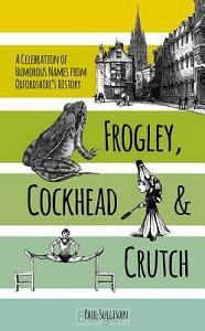 Frogley, Cockhead and Crutch