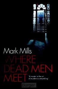 Mills*Where Dead Men Meet
