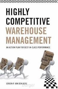 Highly Competitive Warehouse Management: An Action Plan for Best-in-class Performance