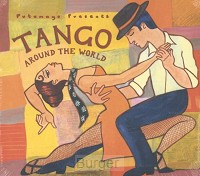 PUTUMAYO PRESENTS: TANGO AROUND THE WORLD