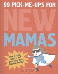 99 Pick-Me-Ups for New Mamas