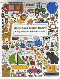 What does kitten hear? a big book of animals sounds