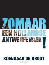 Zomaar een Hollandse Antwerpenaar!