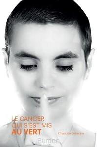 Le cancer qui s'est mis au vert
