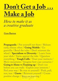 Don't Get a Job? Make a Job