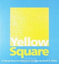 Yellow Square. A Pop-Up Book for Children of All Ages. David A. Carter