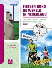 Fietsen rond de wereld in Nederland / deel 1