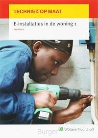 Techniek op maat E-installaties in de woning 1 Werkboek
