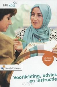 NU Zorg. Voorlichting,advies en instructie. Werkboek.Niveau 3