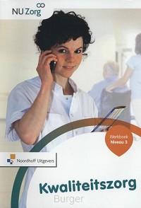 NU Zorg. Kwaliteitszorg Werkboek Niveau 3