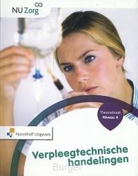 NU Zorg Niveau 4 - Verpleegtechnische handelingen. Theorieboek