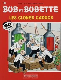 BOB BOBETTE 289 LES CLONES CADUCS