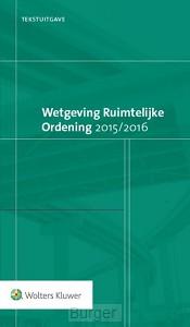 Tekstuitgave Wetgeving Ruimtelijke Ordening 2015