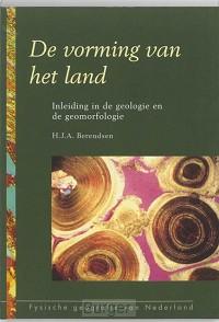 Fysische geografie van Nederland De vorming van het land