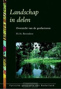 Fysische geografie van Nederland Landschap in delen