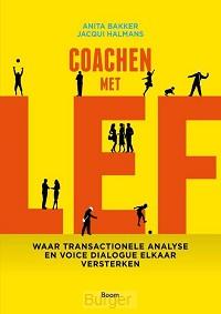 Coachen met lef - waar transactionele analyse en voice dialogue elkaar versterken