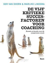 De vijf kritieke succesfactoren voor coaching - Kennis en kunde voor de competente coach