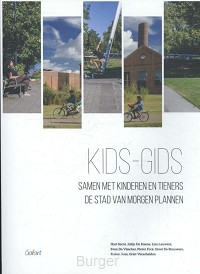 Kids-Gids. Samen met kinderen en tieners de stad van morgen plannen