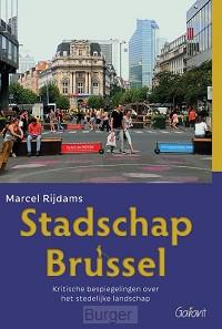Stadschap Brussel. Kritische bespiegelingen over het stedelijke landschap
