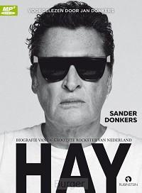 Hay - biografie van de grootste rockster van Nederland Barry Hay,2 mp3 cd's, Sander Donkers voorgelezen door Jan Donkers