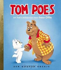 Tom Poes en het cadeautje voor heer Ollie, Gouden Boekje van Sjoerd Kuyper geillustreerd door Henrieke Goorhuis