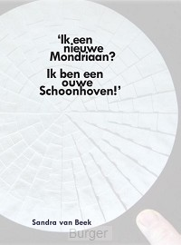 `Ik een nieuwe Mondriaan? Ik ben een ouwe Schoonhoven!¿