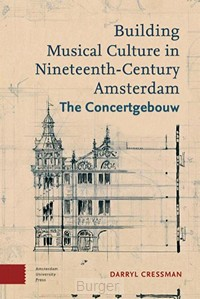 Building musical culture in Nineteenth-century Amsterdam