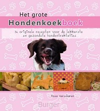 Het grote hondenkoekboek 36 originele recepten voor de lekkerste en gezondste hondentraktaties
