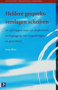 Praktijkgidsen voor manager en ondernemer Heldere gespreksverslagen schrijven
