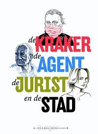 De kraker, de agent, de advocaat en de stad
