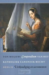 Compendium van het katholiek canoniek recht  Deel II: Verkondiging en sacramenten