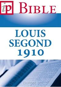 La Sainte Bible - Louis Segond 1910