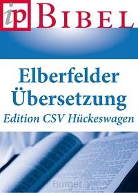 Elberfelder Ubersetzung edition CSV Huckeswagen