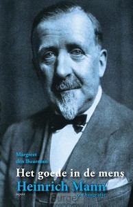 Het goede in de mens  Heinrich Mann, een biografie