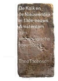 De Nieuwezijds kolk en de Nieuwendijk in dertiende-eeuws Amsterdam