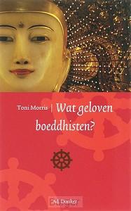 Wat geloven wij? Wat geloven boeddhisten?