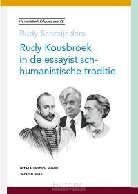 Humanistisch erfgoed Rudy Kousbroek in de essayistisch-humanistische traditie