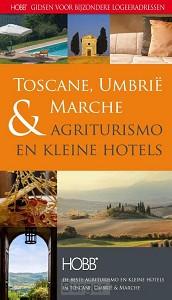 HOBB Gidsen voor bijzondere logeeradressen Agriturismo & kleine hotels  Toscane, Umbrie & Marche