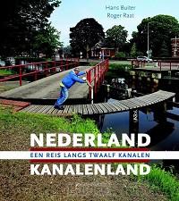 Nederland Kanalenland. Een reis lang twaalf kanalen