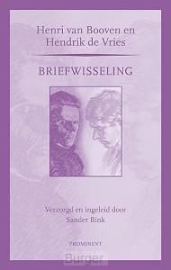 Prominent-reeks Briefwisseling Henri van Booven en Hendrik de Vries. Verzorgd en ingeleid door Sander Bink.
