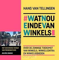 #WatNouEindeVanWinkels - Wat Nou Einde Van Winkels