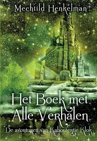 De avonturen van Kaboutertje Klok Het Boek met Alle Verhalen